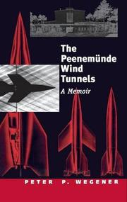 THE PEENEMUNDE WIND TUNNELS by Peter P. Wegener