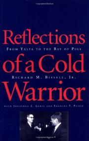 REFLECTIONS OF A COLD WARRIOR by Jr. Richard M. Bissell