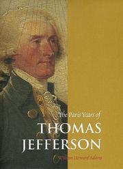 THE PARIS YEARS OF THOMAS JEFFERSON by William Howard Adams