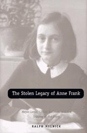 THE STOLEN LEGACY OF ANNE FRANK by Ralph Melnick