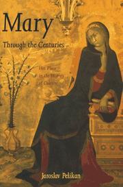 MARY THROUGH THE CENTURIES by Jaroslav Pelikan