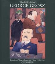THE BERLIN OF GEORGE GROSZ by Frank Whitford