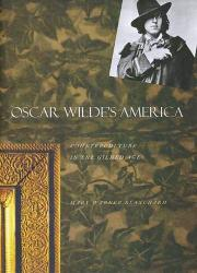 OSCAR WILDE'S AMERICA by Mary Warner Blanchard