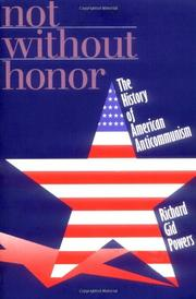 NOT WITHOUT HONOR: The History of American Anticommunism by Richard Gid Powers