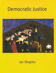 DEMOCRATIC JUSTICE by Ian Shapiro