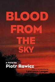 BLOOD FROM THE SKY by Pietr Rawicz