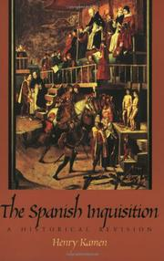 THE SPANISH INQUISITION: A Historical Revision by Henry Kamen