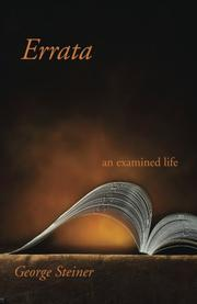 ERRATA: An Examined Life by George Steiner