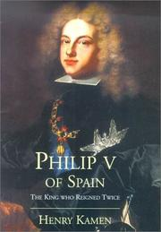 PHILIP V OF SPAIN by Henry Kamen