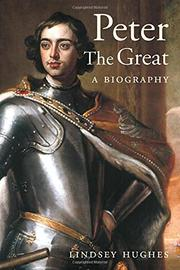 PETER THE GREAT by Lindsey Hughes
