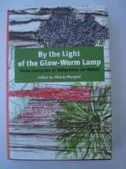 BY THE LIGHT OF THE GLOW-WORM LAMP by Alberto Manguel