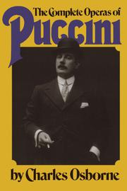THE COMPLETE OPERAS OF PUCCINI: A Critical Guide by Charles Osborne