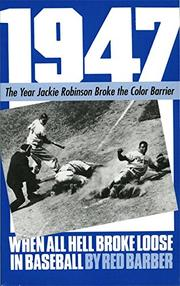 1947-WHEN ALL HELL BROKE LOOSE IN BASEBALL by Red Barber