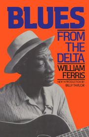 BLUES FROM THE DELTA by William Ferris