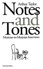 NOTES AND TONES: Musician-to-Musician Interviews by Arthur Taylor