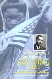 STANDING FAST: The Autobiography of Roy Wilkins by Roy with Tom Mathews Wilkins