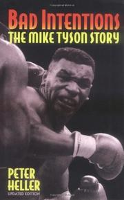 BAD INTENTIONS: The Mike Tyson Story by Peter Heller