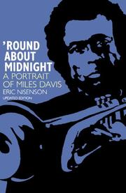 'ROUND ABOUT MIDNIGHT: A Portrait of Miles Davis by Eric Nisenson