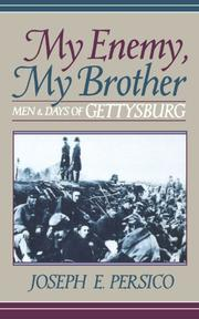 MY ENEMY, MY BROTHER: Men and Days of Gettysburg by Joseph E. Persico