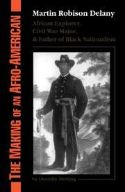 THE MAKING OF AN AFRO-AMERICAN: Martin Robison Delany, 1812-1885 by Dorothy Sterling