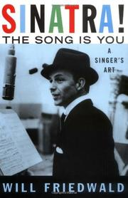 SINATRA! THE SONG IS YOU: A Singer's Art by Will Friedwald
