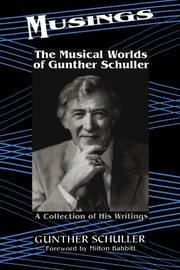 MUSINGS: The Musical Worlds of Gunther Schuller by Gunther Schuller