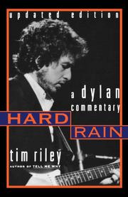 HARD RAIN: A Dylan Commentary by Tim Riley