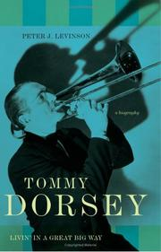 TOMMY DORSEY by Peter Levinson