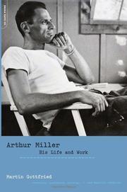 ARTHUR MILLER by Martin Gottfried