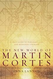 THE NEW WORLD OF MARTIN CORTÉS by Anna Lanyon