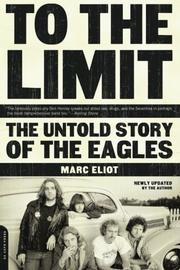 TO THE LIMIT: The Untold Story of the Eagles by Marc Eliot