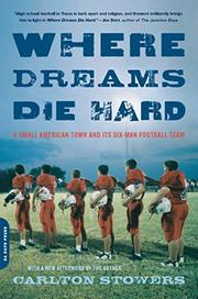 WHERE DREAMS DIE HARD by Carlton Stowers