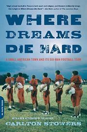 WHERE DREAMS DIE HARD by Carlton Stowers