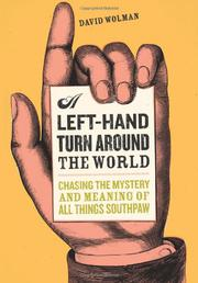 A LEFT-HAND TURN AROUND THE WORLD by David Wolman