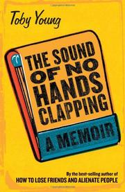 THE SOUND OF NO HANDS CLAPPING by Toby Young