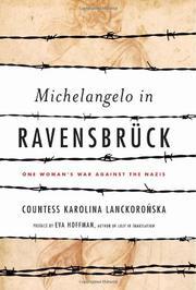 MICHELANGELO IN RAVENSBRÜCK by Karolina Lanckoronska