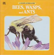 BEES, WASPS, AND ANTS by George S. Fichter