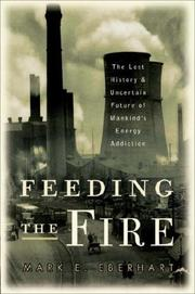 FEEDING THE FIRE by Mark E. Eberhart