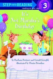 IT'S NOT MARSHA'S BIRTHDAY by Barbara Bottner