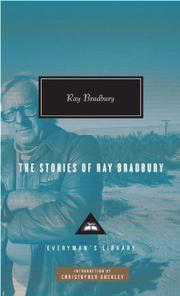 THE STORIES OF RAY BRADBURY by Ray Bradbury