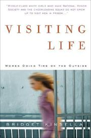 VISITING LIFE by Bridget Kinsella