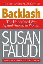 BACKLASH: The Undeclared War Against American Women by Susan Faludi