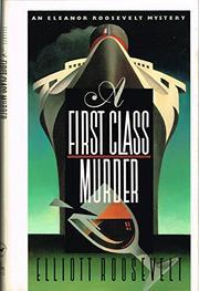 A FIRST CLASS MURDER by Elliott Roosevelt