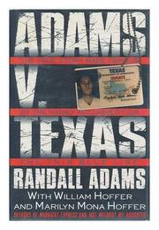 ADAMS V. TEXAS by Randall Adams