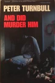 AND DID MURDER HIM by Peter Turnbull