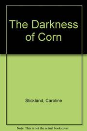 THE DARKNESS OF CORN by Caroline Stickland