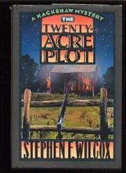 THE TWENTY ACRE PLOT by Stephen F. Wilcox