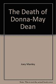 THE DEATH OF DONNA-MAY DEAN by Joey Manley
