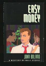 EASY MONEY by John C. Boland