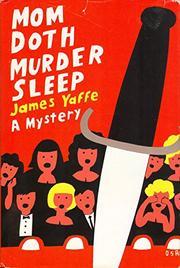 MOM DOTH MURDER SLEEP by James Yaffe